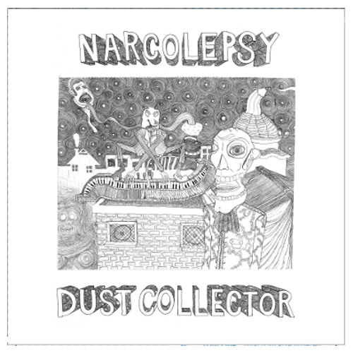 Dust Collector-Better Dreams(Dripcastle Mansion,Handgrenade Serenade,Dreamzzz,Nostrilgia,Underature)