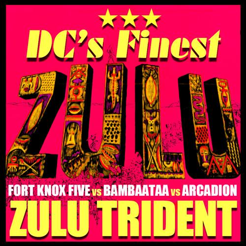 Zulu Trident (DC's Finest vs Arcadion Remix)