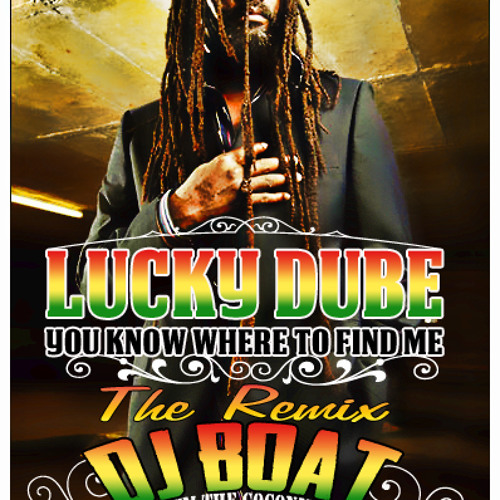 You know where to find me ( LUCKY DUBE ) Remix DJ BOAT Snippet