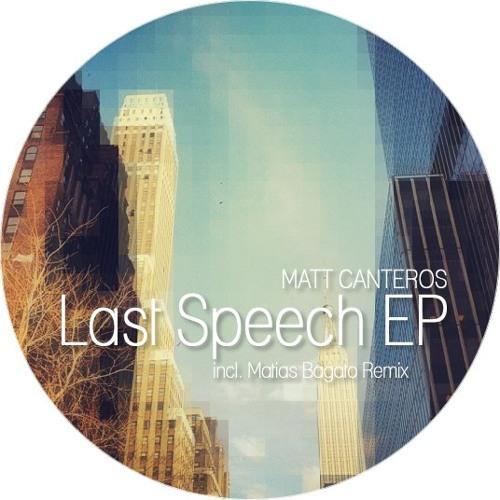 Matias Canteros - Last Speech (Matias Bagato Rework)