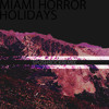 Holidays (SposhRock Remix) - Miami Horror [FREE DOWNLOAD] (Official Video)