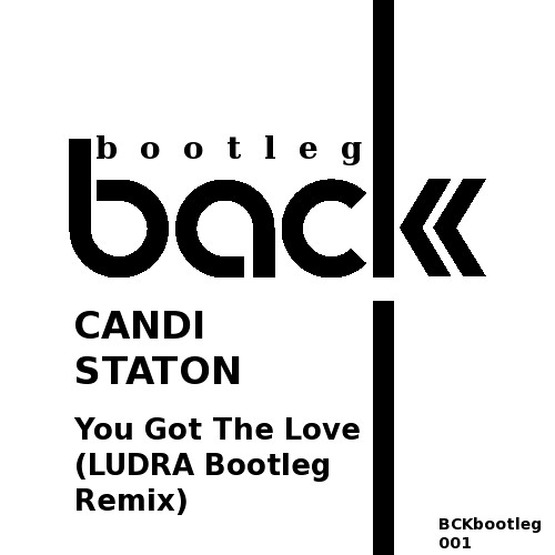 CANDI STATON - YOU GOT THE LOVE (LUDRA - Bootleg Mix) [Free Download]