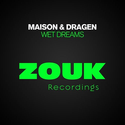 Maison & Dragen - Wet Dreams