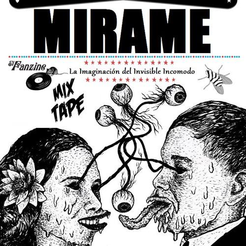 ♥MIRAME: La Imaginación del Invisible Incomodo / Mixtape - elfanzine.tv/