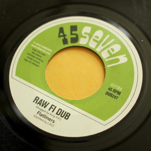 Flatliners - Raw Fi Dub (4571AA)