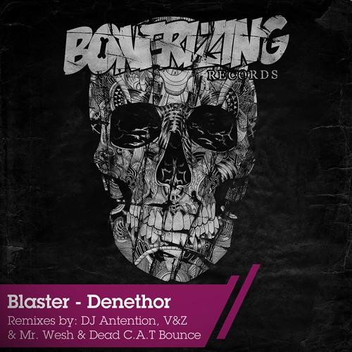 Blaster - Denethor EP PREVIEW Out on BEATPORT / Bonerizing Records