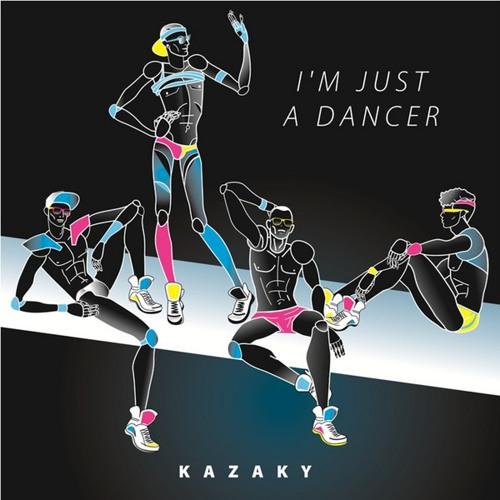 Kazaky - I'm Just A Dancer ( Radio Edit)