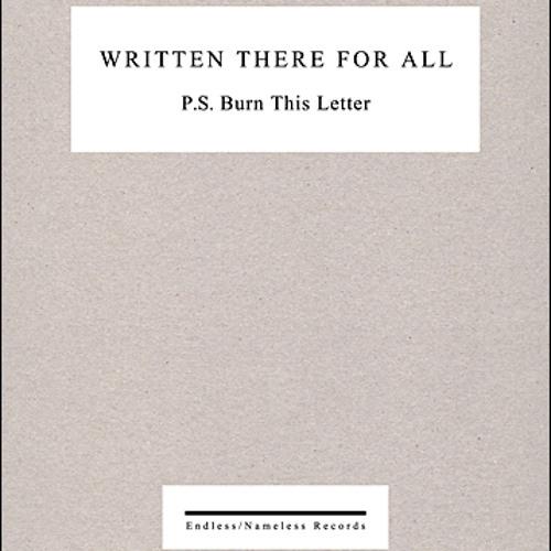 """P.S. Burn This Letter """"as my body burns crimson"""""""