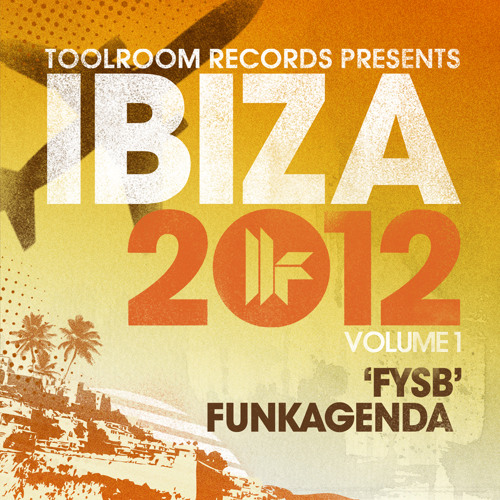Funkagenda - FYSB - Toolroom Ibiza 2012 Vol. 1 - Out 3.6.12