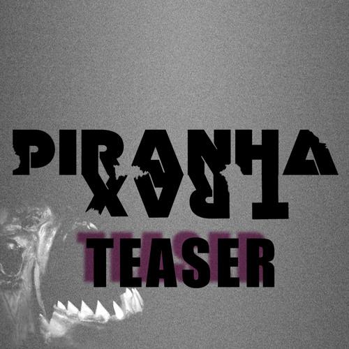 Piranha Trax Teaser - Coming Soon