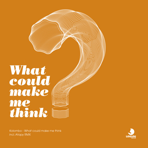 Kolombo - What could make me think - Loulou rec