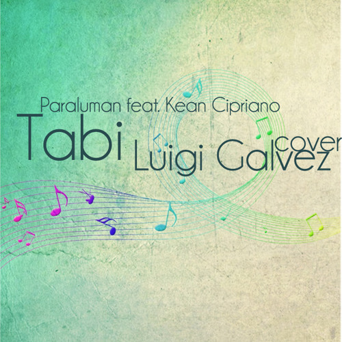 Tabi (Paraluman feat. Kean Cipriano) Cover - Luigi Galvez