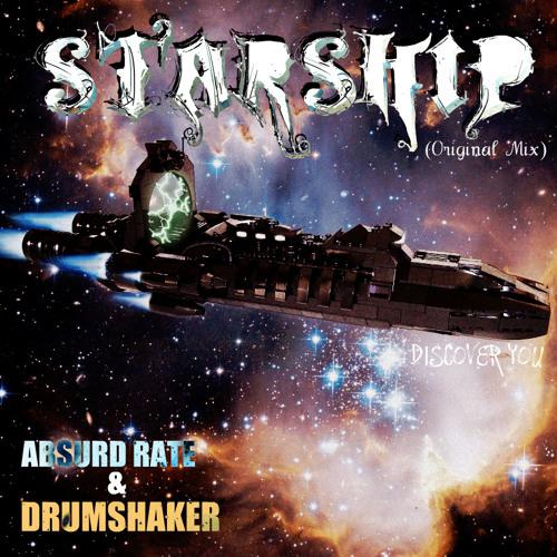 Absurd Rate & Drumshaker - Starship (Original Mix)