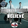 Smoker Twins - Believe (Joe Manina & Alex Tone Mix)