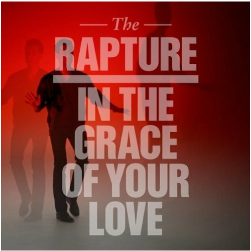 The Rapture - In The Grace of Your Love  (Poolside Remix)