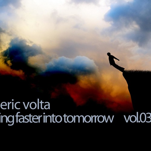 eric volta - falling faster into tomorrow vol.03