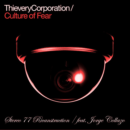 Thievery Corporation - Culture Of Fear (Stereo 77 Ricanstruction)