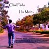 06. Medley Tu Hai Toh Tum Kab Aayoge Piya Chal Pada Hu Mein