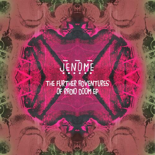 02. Trust The Universe - Jenome (The Further Adventures of Radio Doom EP)