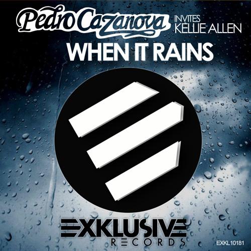 Pedro Cazanova Invites Kellie Allen - When It Rains ( Original)