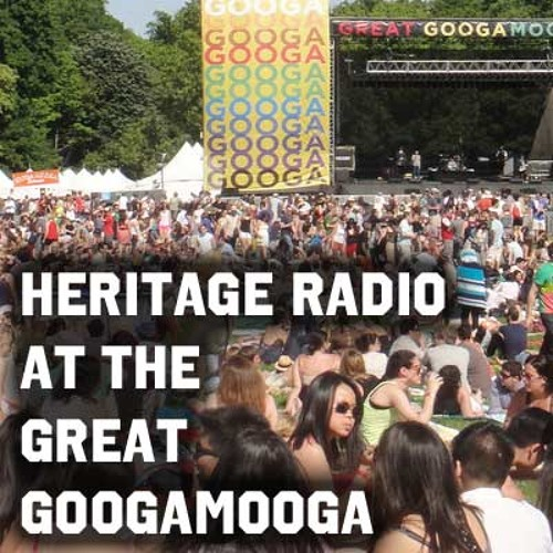 Heritage Radio at the Great GoogaMooga