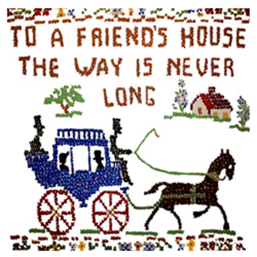 To a Friends House the Way is Never Long by Grubby Mitts