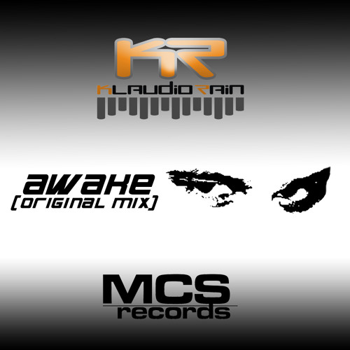 PREVIEW - Klaudio Rain - Awake (Original mix) released by MCS RECORDS