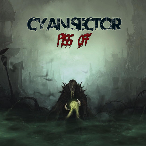 Cyan Sector - 'Piss Off' EP - Free Download