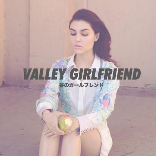 Valley Girlfriend