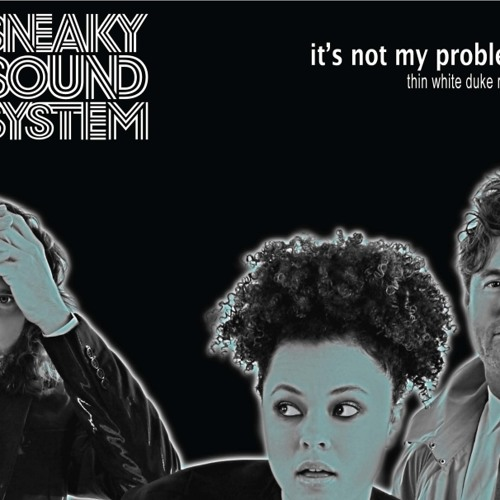 It's Not My Problem - Thin White Duke remix