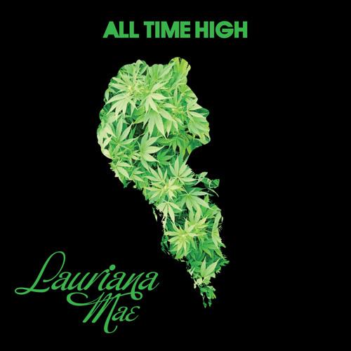 Lauriana Mae – All Time High @laurianamae