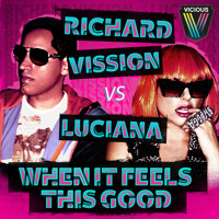 Richard Vission vs Luciana - When It Feels This Good (Original Mix)
