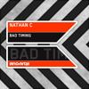 """Nathan C - """"Bad Timing"""" [In Charge] **OUT NOW**"""