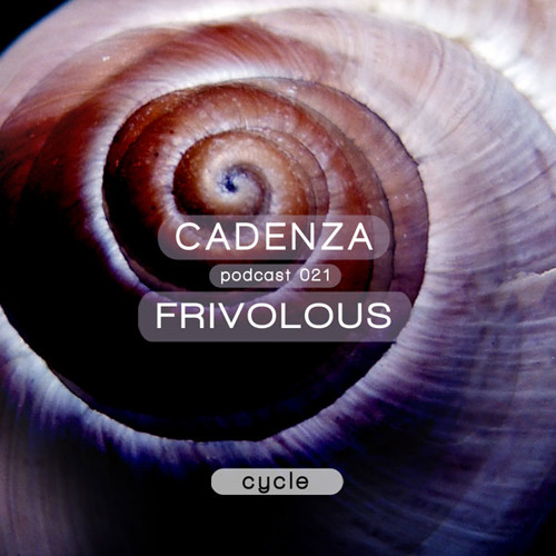 Cadenza Podcast | 021 - Frivolous (Cycle)