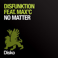 Disfunktion ft. Max'C - No Matter (Original & Extended Mix)