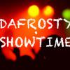 Dafrosty - Showtime