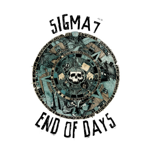 Sigma7 *End Of Days (new project)