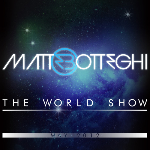 Matte Botteghi - The World Show - May 2012
