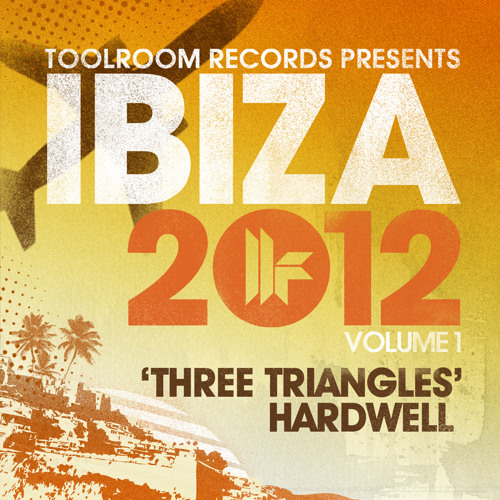 Hardwell - Three Triangles- Toolroom Ibiza 2012 - Out 3.6.12