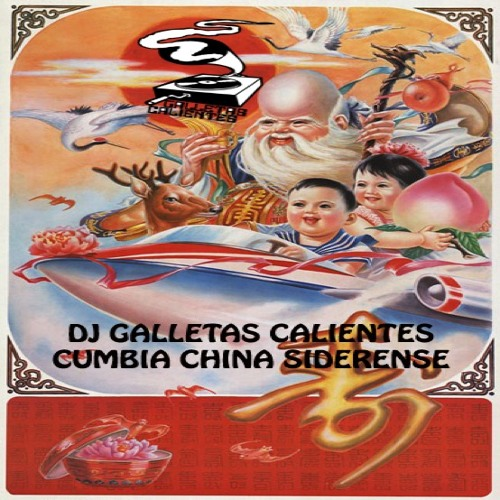 DJ GALLETAS CALIENTES_CUMBIA CHINA SIDERENSE