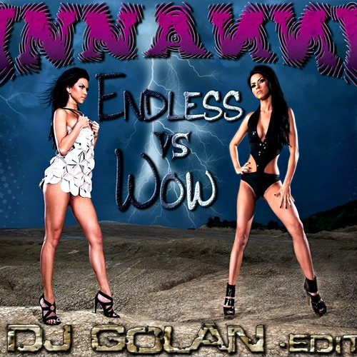 INNA - Endless VS Wow (DJ Golan Edit) FREE DOWNLOAD