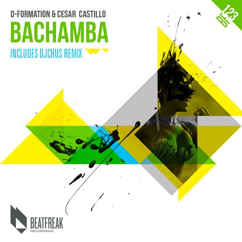 D-Formation & Cesar Castillo - Bachamba (DJ Chus 'Iberican' Remix) SC EDIT