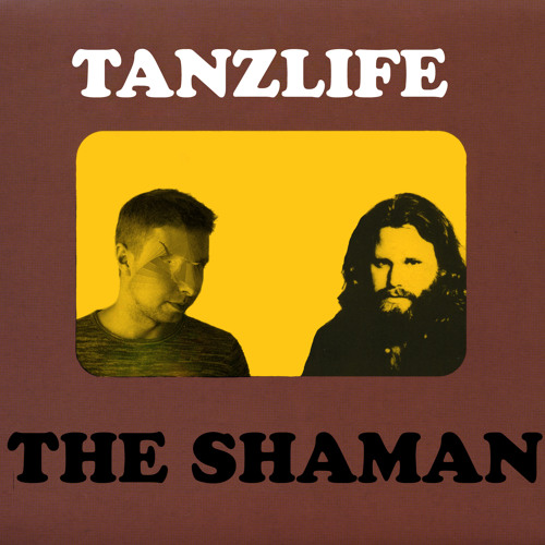 Tanzlife - The Shaman