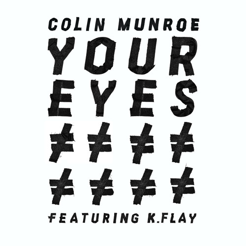 Your Eyes ft. K.Flay