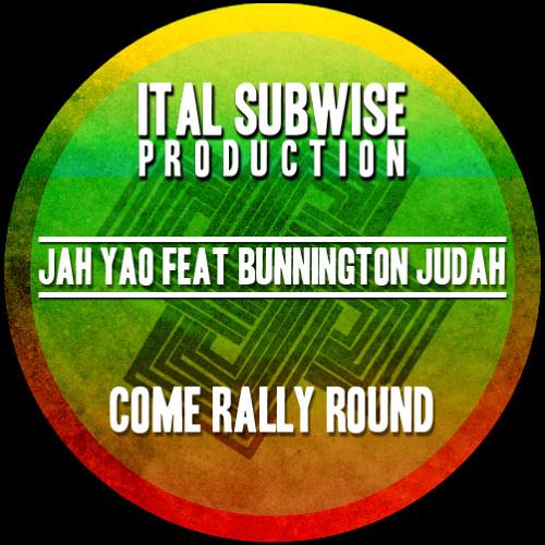 Bunnington Judah - Come Rally Round (Jah Yao Remix)