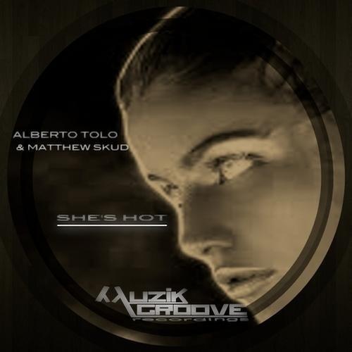 Alberto Tolo & Matthew Skud - She's Hot (Original Mix) SHORT CUT