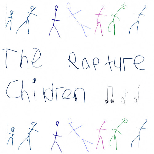 02. THE RAPTURE  - CHILDREN - LOPAZZ REMIX