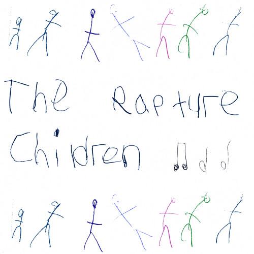 02. THE RAPTURE  - CHILDREN - LOPAZZ REMIX