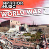 Warrior Music- World War Z (Original Mix) (FREE DL IN DESCRIPTION)