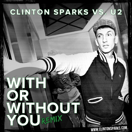 With Or Without You (Clinton Sparks Remix)